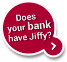 Does your bank have Jiffy?